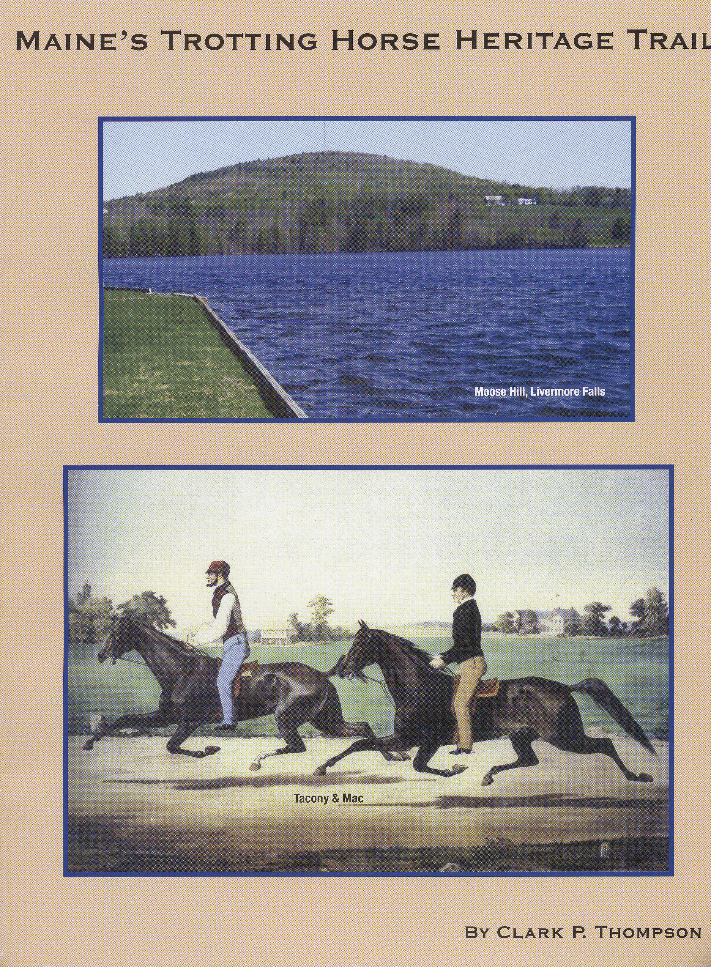 Maine's Cradle of the Trotter by Clark P. Thompson — All Rights Reserved — 2005